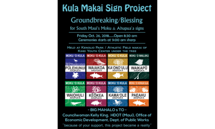 KULA MAKAI SIGN PROJECT COMMENCES THIS FRIDAY AT KENOLIO PARK